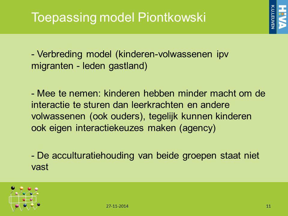 Toepassing model Piontkowski - Verbreding model (kinderen-volwassenen ipv migranten - leden gastland) - Mee te nemen: kinderen hebben minder macht om