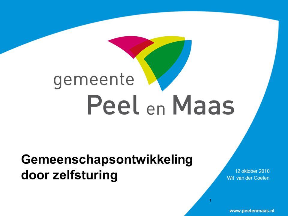 1 Gemeenschapsontwikkeling door zelfsturing 12 oktober 2010 Wil van der Coelen