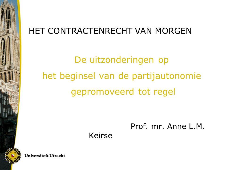 De uitzonderingen op het beginsel van de partijautonomie gepromoveerd tot regel Prof.