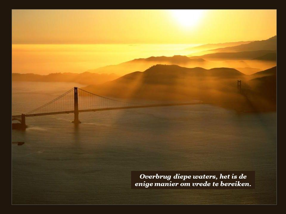 Blijf niet verlangen naar een horizon die men nooit zal bereiken.