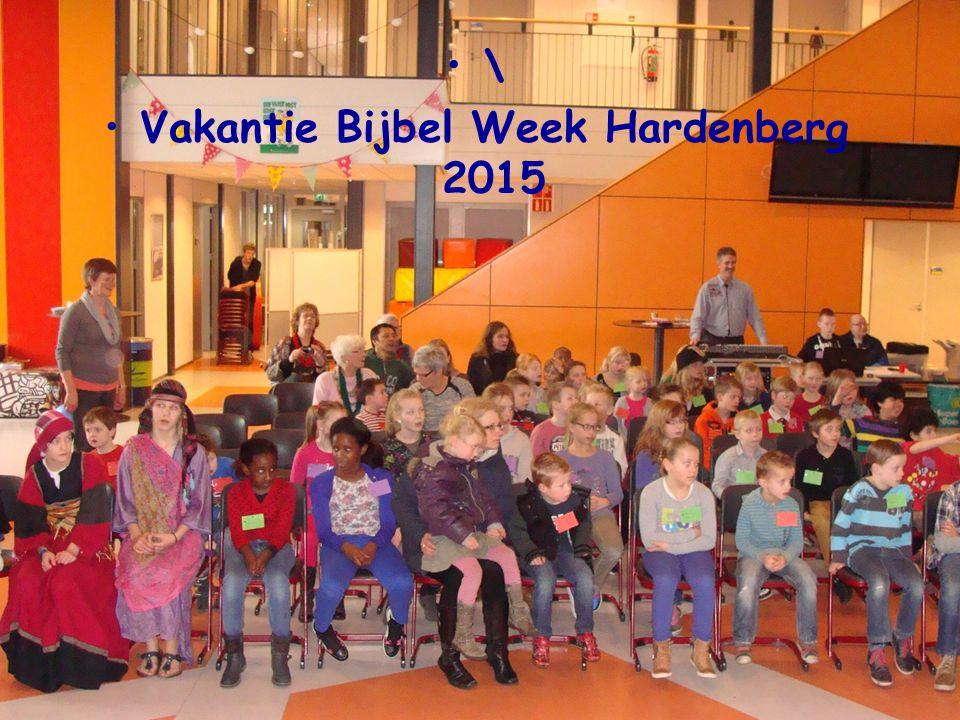 Vakantie Bijbelweek Hardenberg \ Vakantie Bijbel Week Hardenberg 2015
