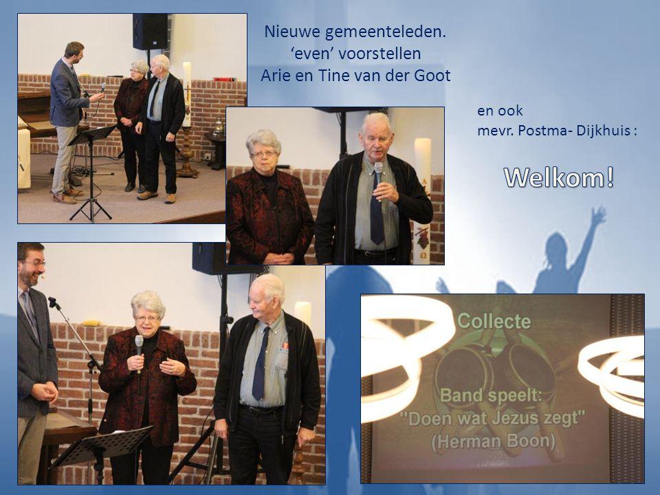 Nieuwe gemeenteleden. 'even' voorstellen Arie en Tine van der Goot