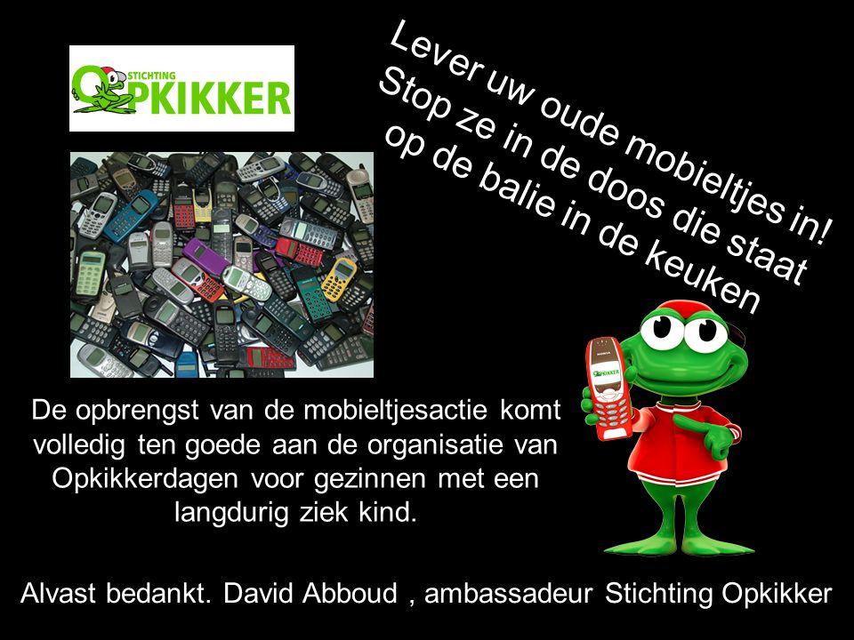 De opbrengst van de mobieltjesactie komt volledig ten goede aan de organisatie van Opkikkerdagen voor gezinnen met een langdurig ziek kind. Lever uw o