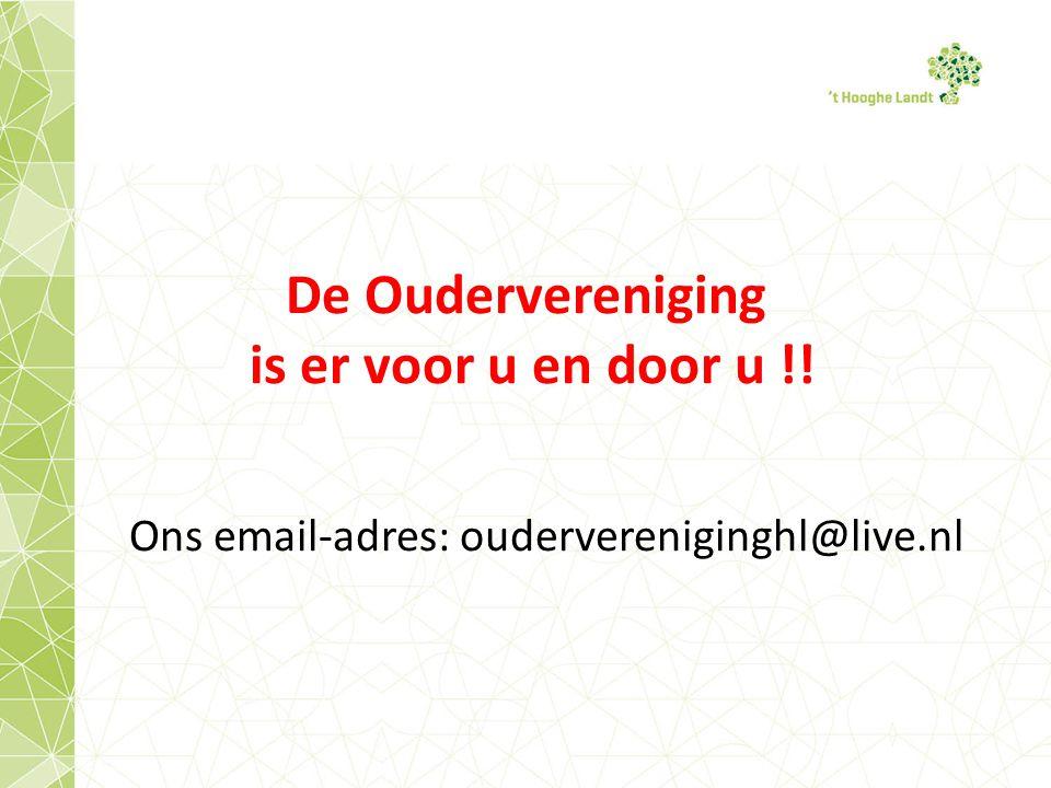 De Oudervereniging is er voor u en door u !! Ons email-adres: oudervereniginghl@live.nl