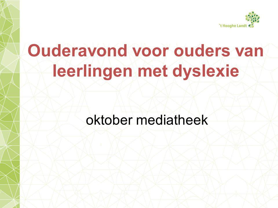 Ouderavond voor ouders van leerlingen met dyslexie oktober mediatheek
