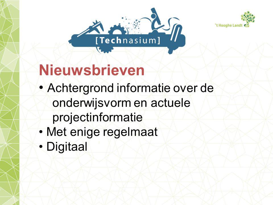 Nieuwsbrieven Achtergrond informatie over de onderwijsvorm en actuele projectinformatie Met enige regelmaat Digitaal