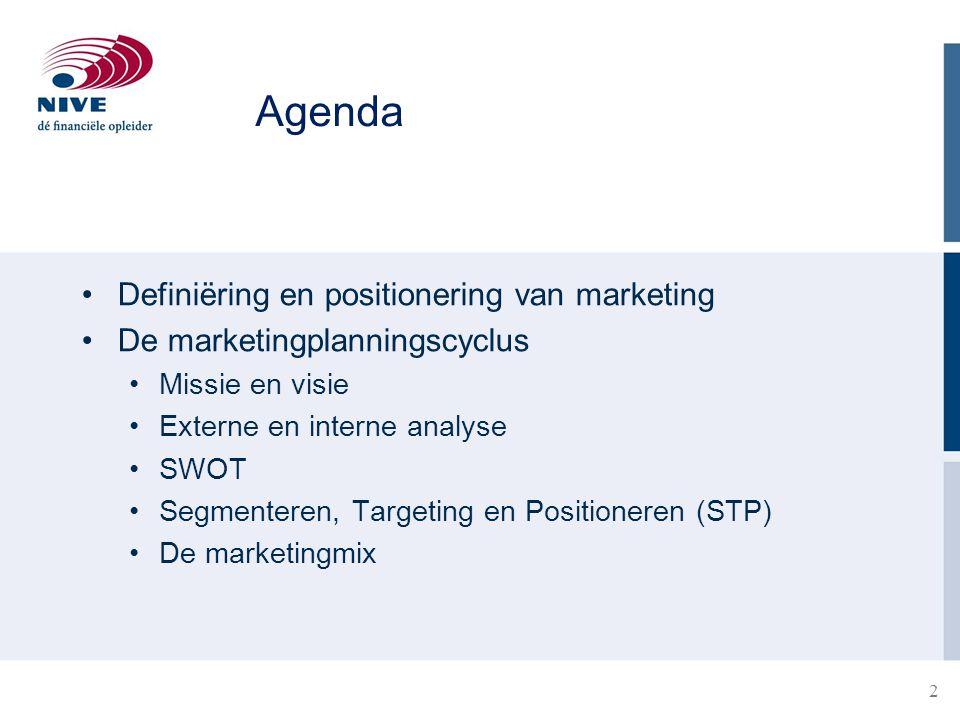 Agenda Definiëring en positionering van marketing De marketingplanningscyclus Missie en visie Externe en interne analyse SWOT Segmenteren, Targeting e