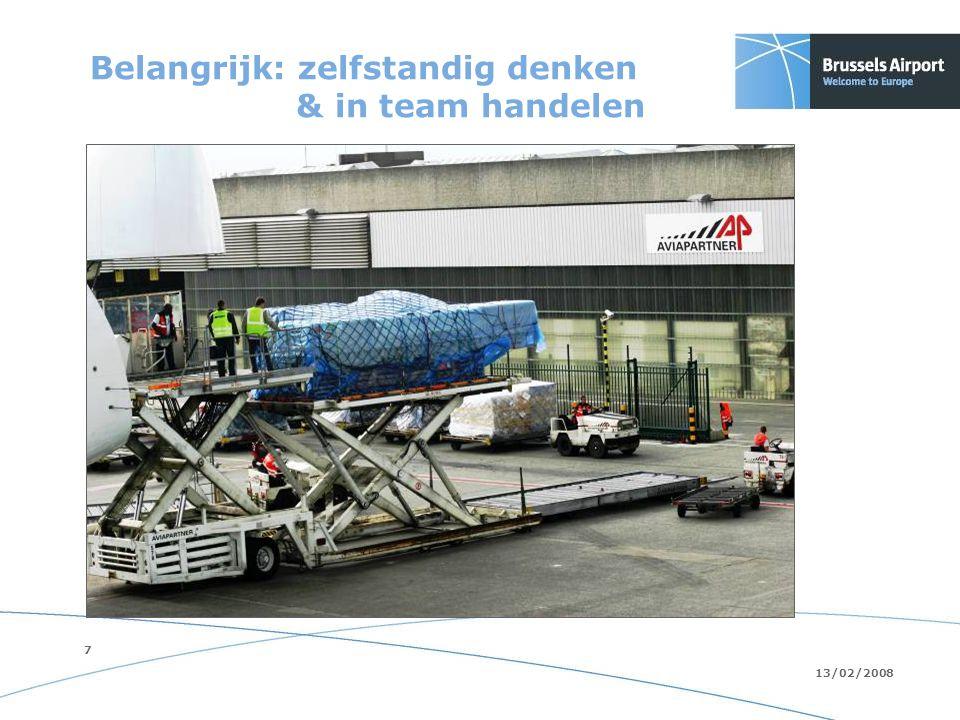 7 13/02/2008 Belangrijk: zelfstandig denken & in team handelen