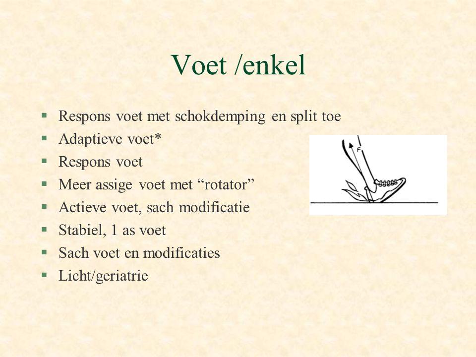 """Voet /enkel §Respons voet met schokdemping en split toe §Adaptieve voet* §Respons voet §Meer assige voet met """"rotator"""" §Actieve voet, sach modificatie"""