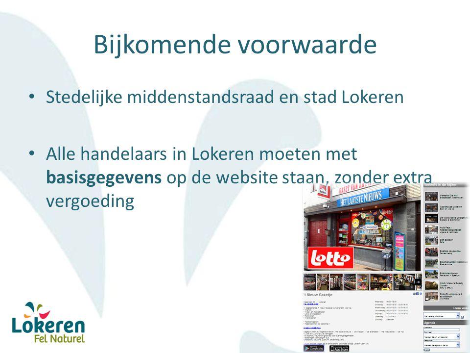 Bijkomende voorwaarde Stedelijke middenstandsraad en stad Lokeren Alle handelaars in Lokeren moeten met basisgegevens op de website staan, zonder extra vergoeding