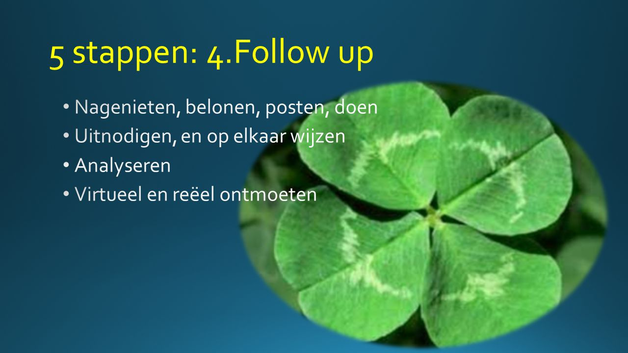 5 stappen: 4.Follow up