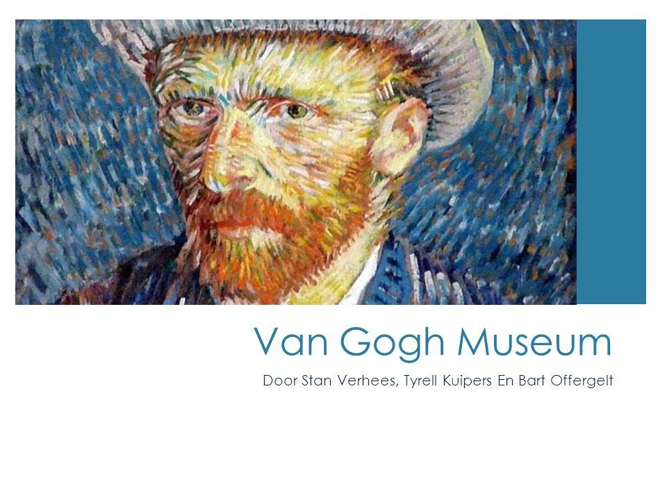 Van Gogh Museum Door Stan Verhees, Tyrell Kuipers En Bart Offergelt