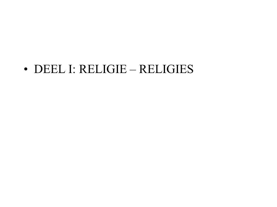 DEEL I: RELIGIE – RELIGIES