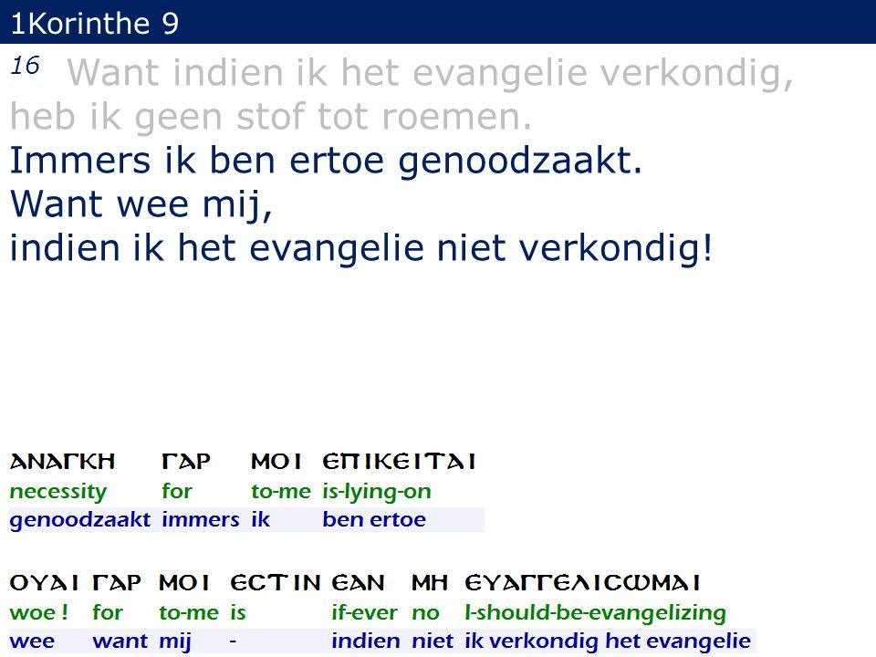 1Korinthe 9 16 Want indien ik het evangelie verkondig, heb ik geen stof tot roemen.