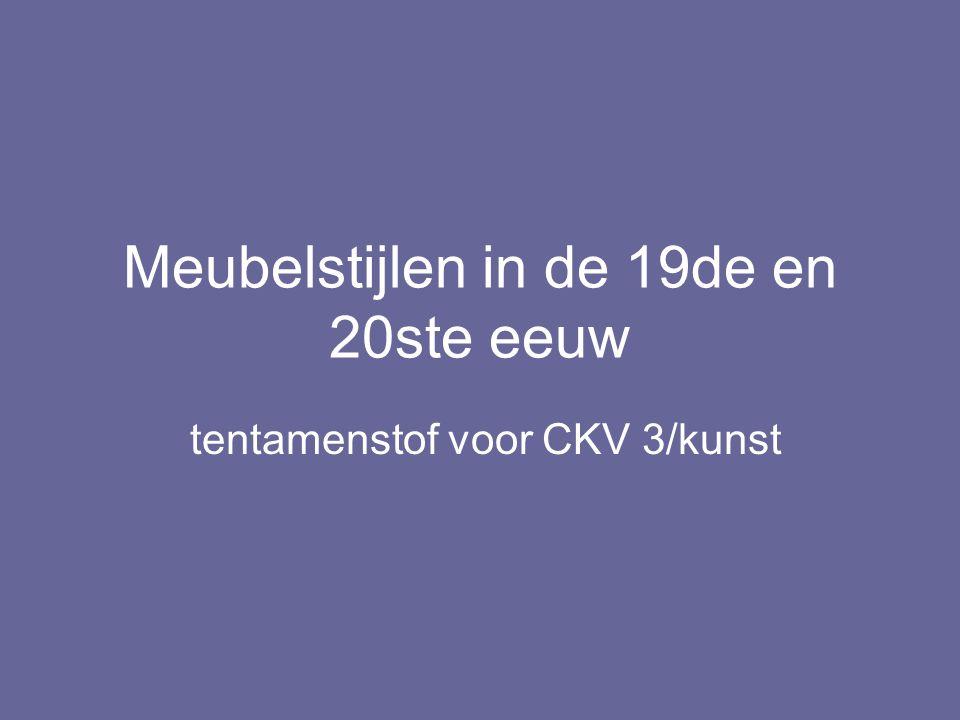 Meubelstijlen in de 19de en 20ste eeuw tentamenstof voor CKV 3/kunst