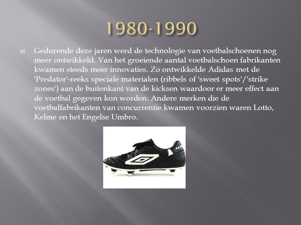  Gedurende deze jaren werd de technologie van voetbalschoenen nog meer ontwikkeld. Van het groeiende aantal voetbalschoen fabrikanten kwamen steeds m