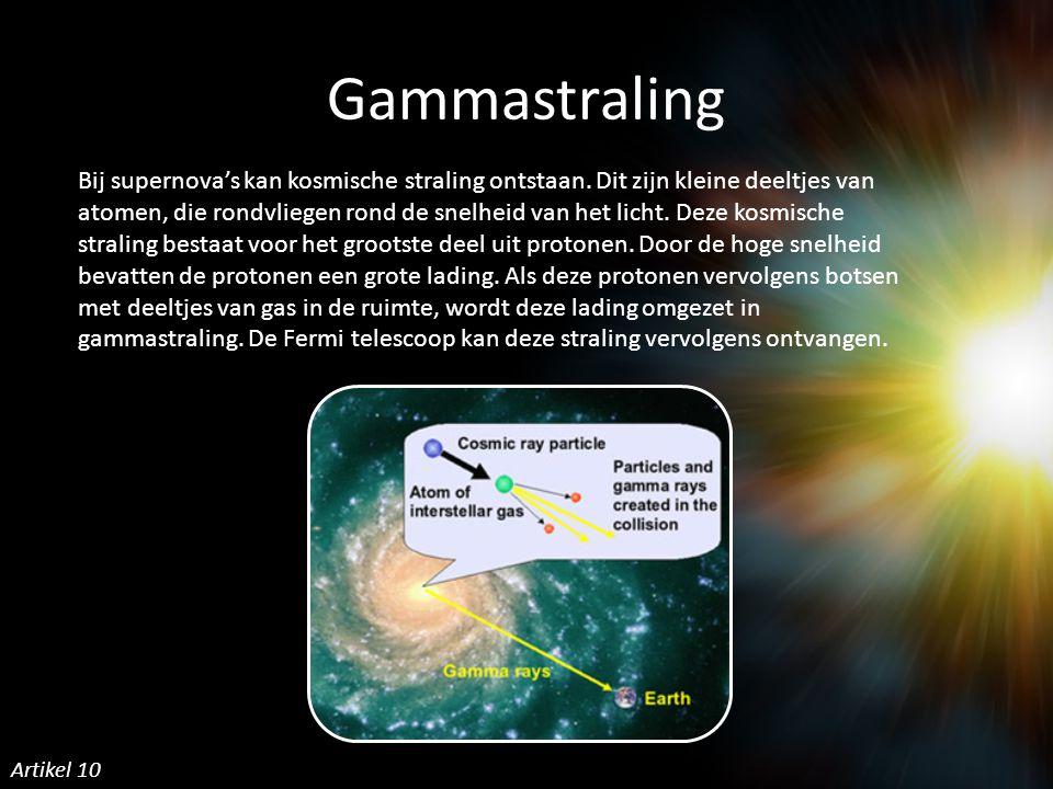 Gammastraling Bij supernova's kan kosmische straling ontstaan.