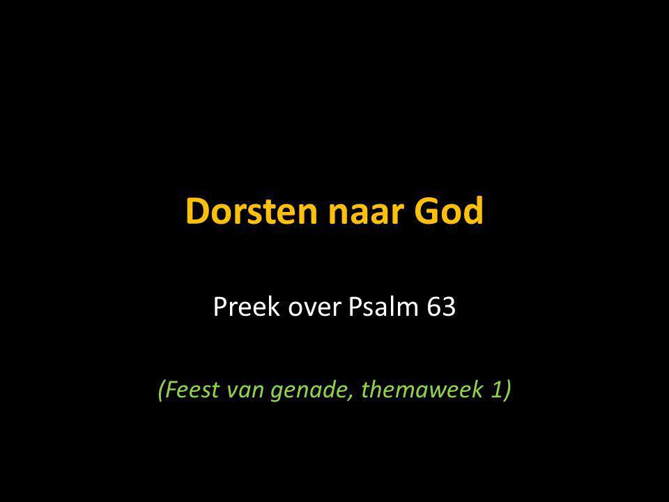 Dorsten naar God Preek over Psalm 63 (Feest van genade, themaweek 1)