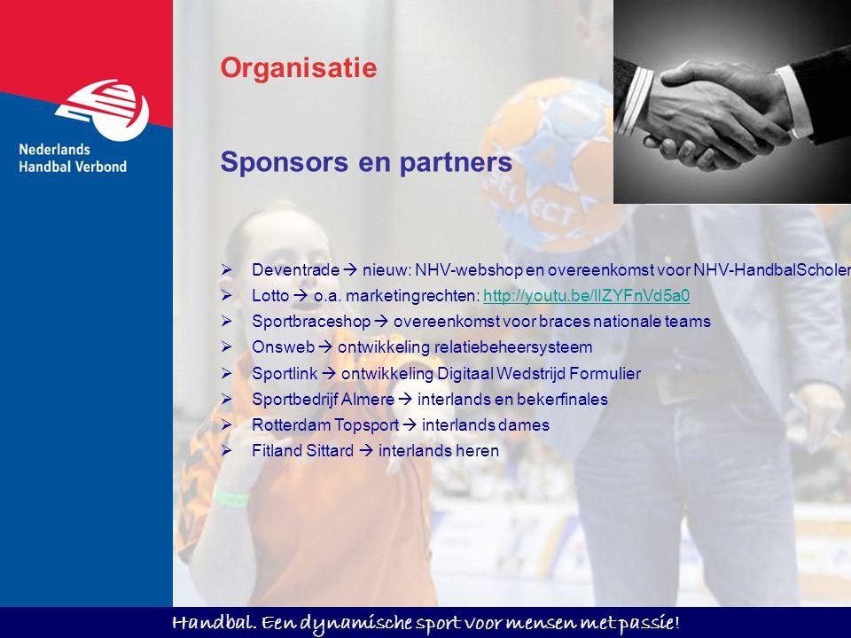 Handbal. Een dynamische sport voor mensen met passie! Sponsors en partners  Deventrade  nieuw: NHV-webshop en overeenkomst voor NHV-HandbalScholen 