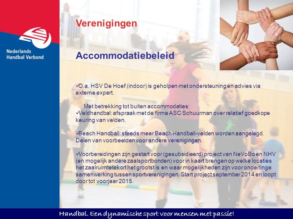 Handbal. Een dynamische sport voor mensen met passie! Verenigingen O.a. HSV De Hoef (indoor) is geholpen met ondersteuning en advies via externe exper