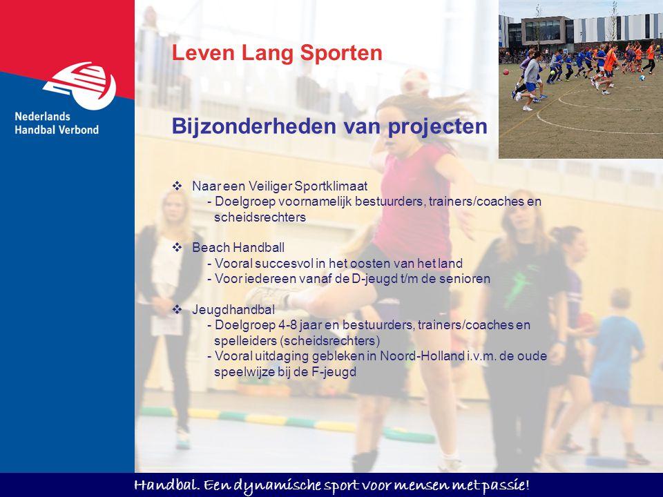 Handbal. Een dynamische sport voor mensen met passie! Leven Lang Sporten  Naar een Veiliger Sportklimaat - Doelgroep voornamelijk bestuurders, traine