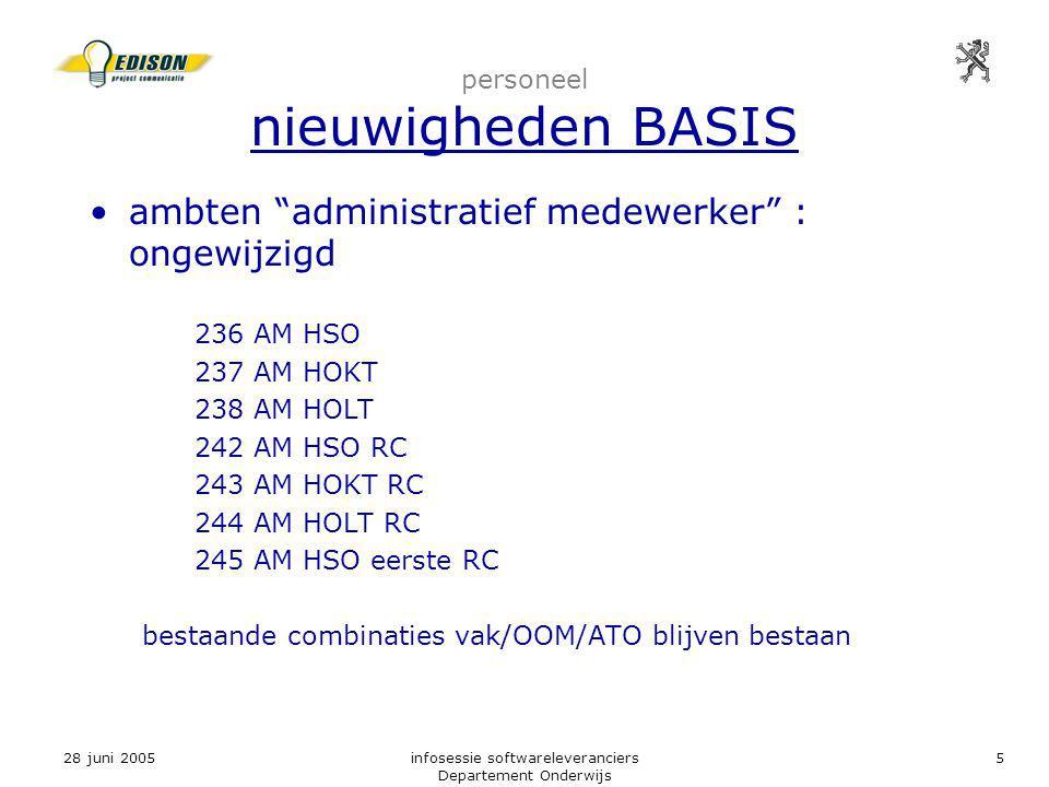 """28 juni 2005infosessie softwareleveranciers Departement Onderwijs 5 personeel nieuwigheden BASIS ambten """"administratief medewerker"""" : ongewijzigd 236"""