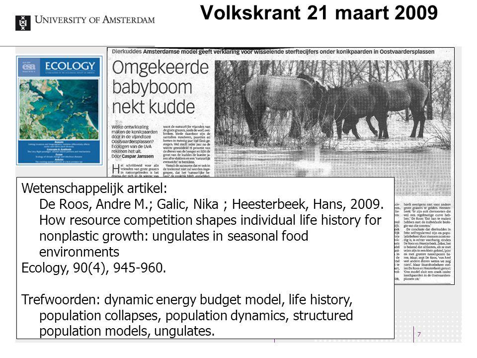 Volkskrant 21 maart 2009 7 Wetenschappelijk artikel: De Roos, Andre M.; Galic, Nika ; Heesterbeek, Hans, 2009. How resource competition shapes individ