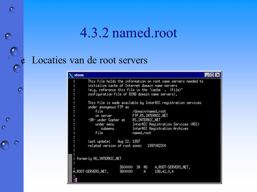 4.3.2 named.root ¢ Locaties van de root servers