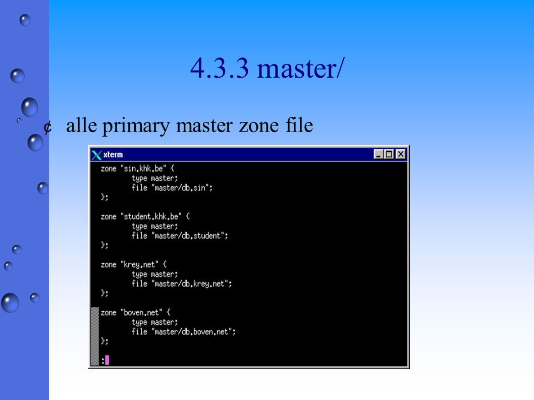 4.3.3 master/ ¢ alle primary master zone file