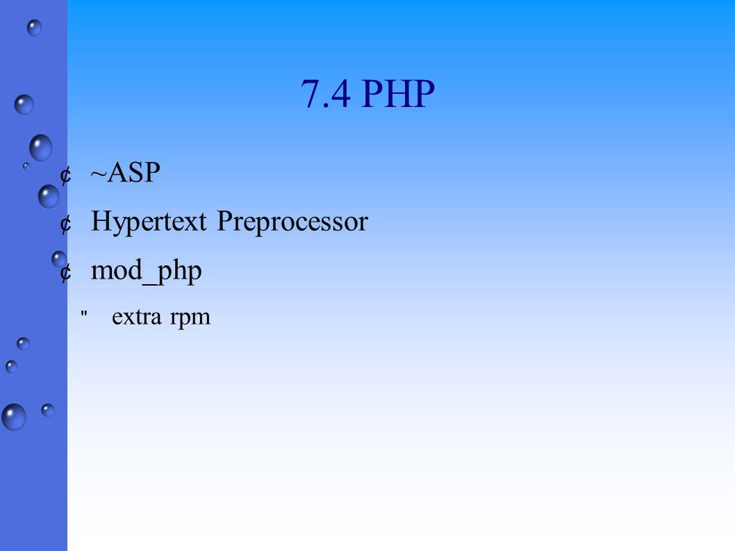 7.4 PHP ¢ ~ASP ¢ Hypertext Preprocessor ¢ mod_php