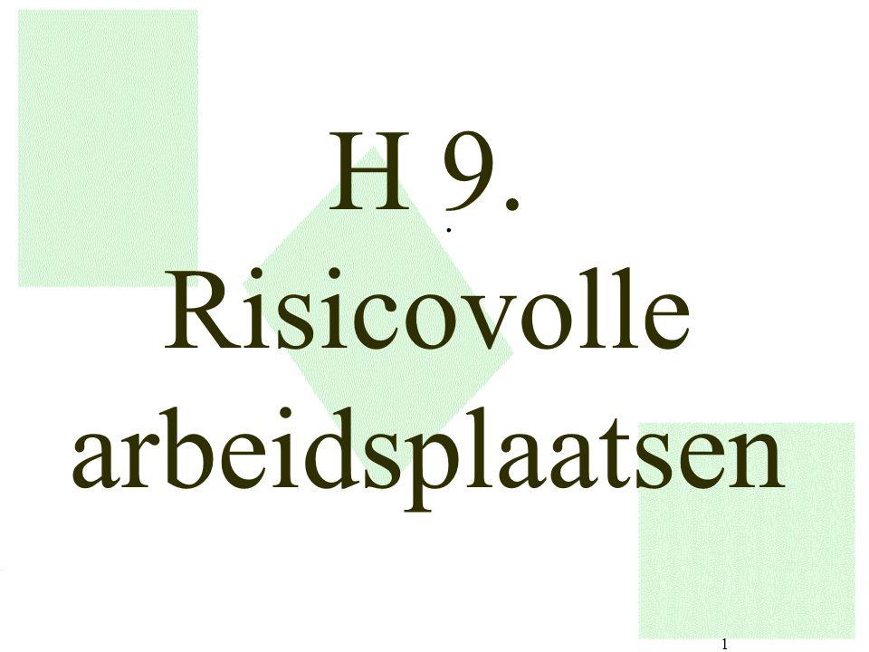 1 H 9. Risicovolle arbeidsplaatsen.