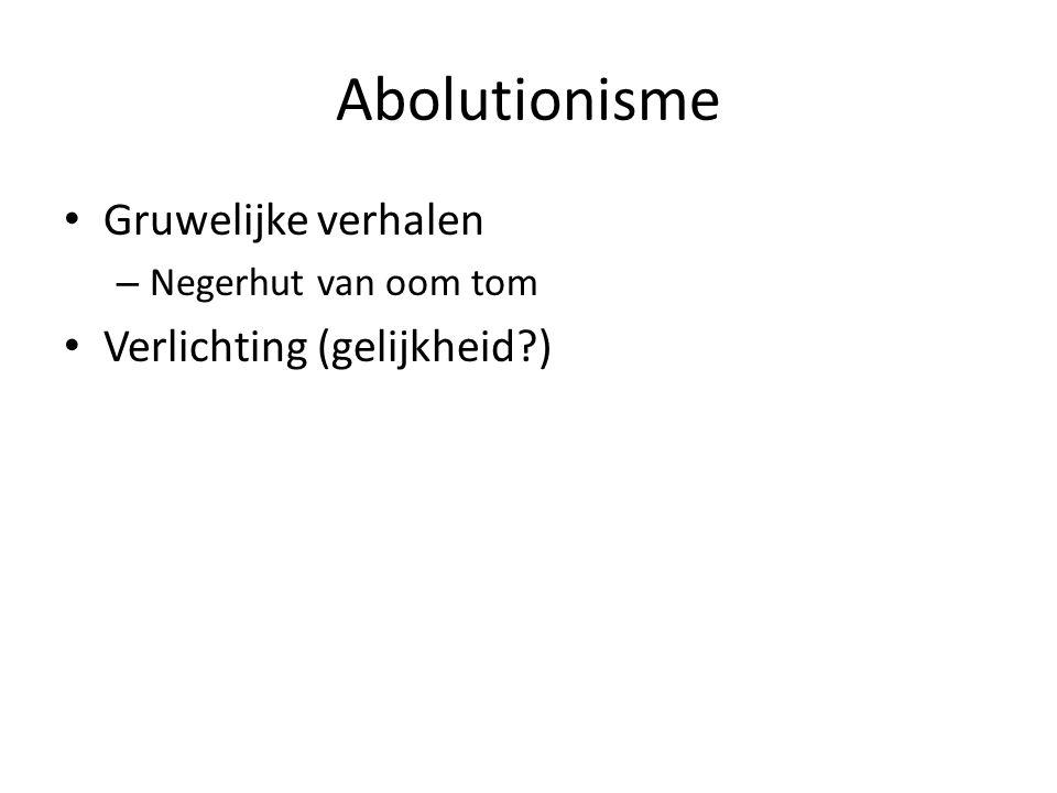 Abolutionisme Gruwelijke verhalen – Negerhut van oom tom Verlichting (gelijkheid?)