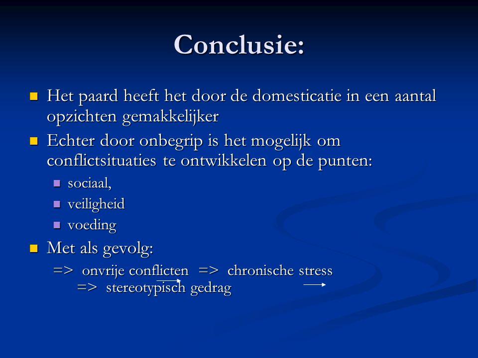 Conclusie: Het paard heeft het door de domesticatie in een aantal opzichten gemakkelijker Het paard heeft het door de domesticatie in een aantal opzic