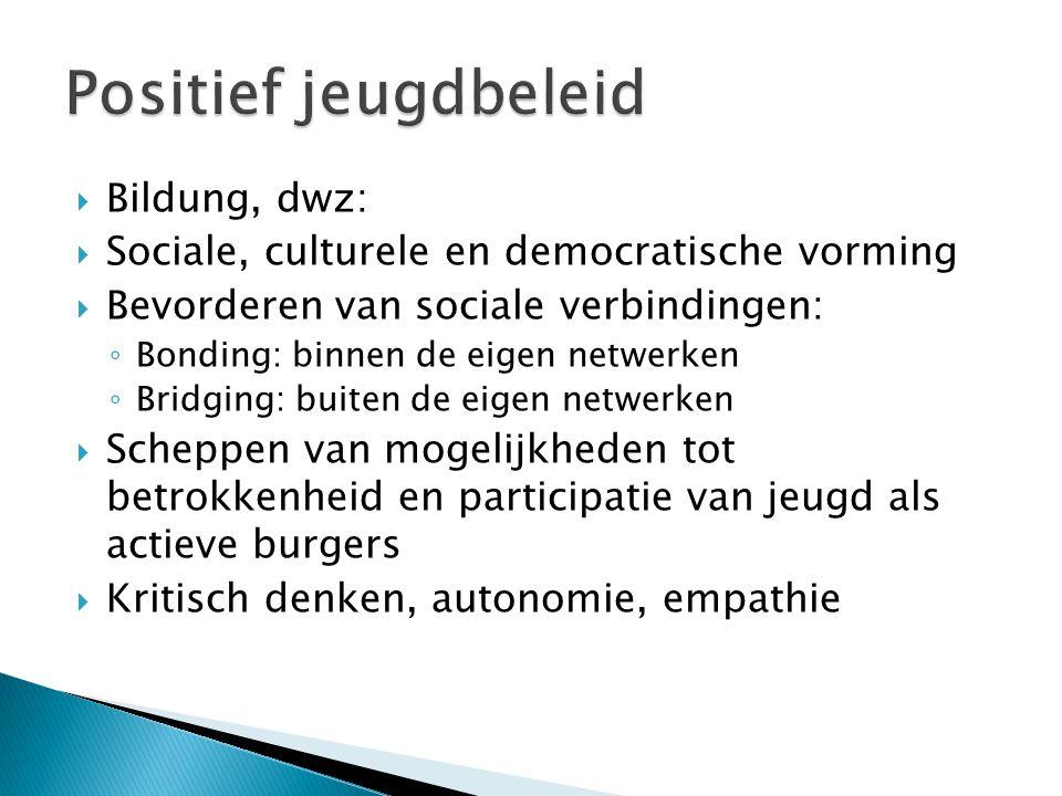  Bildung, dwz:  Sociale, culturele en democratische vorming  Bevorderen van sociale verbindingen: ◦ Bonding: binnen de eigen netwerken ◦ Bridging: