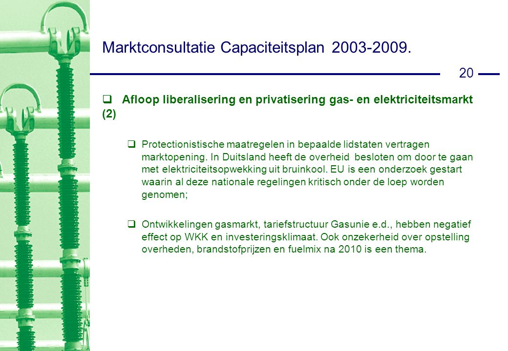 20 Marktconsultatie Capaciteitsplan 2003-2009.