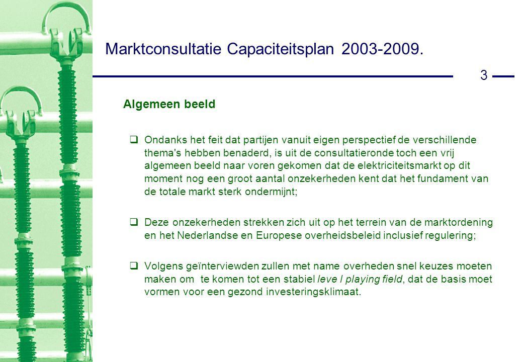 14 Marktconsultatie Capaciteitsplan 2003-2009..
