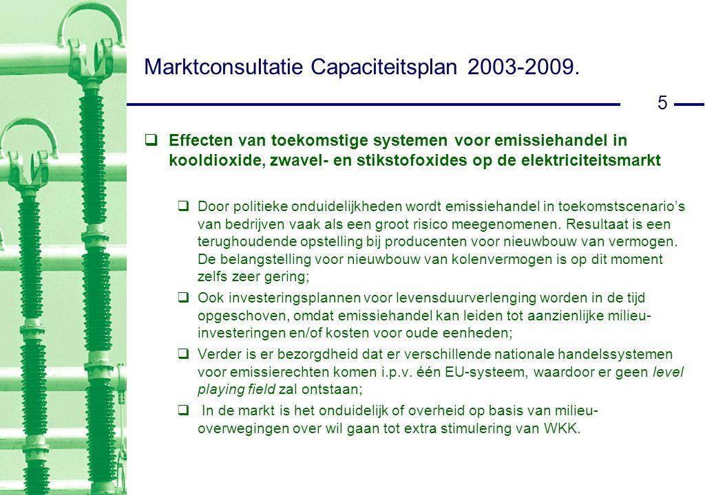 16 Marktconsultatie Capaciteitsplan 2003-2009.