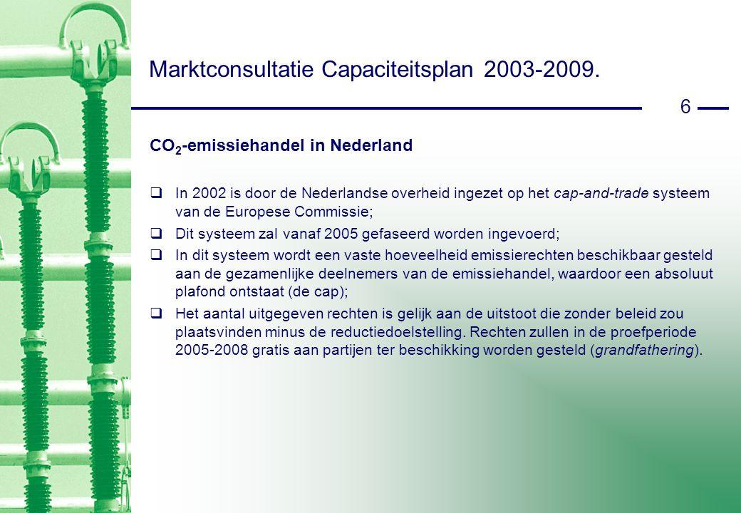 27 Marktconsultatie Capaciteitsplan 2003-2009.
