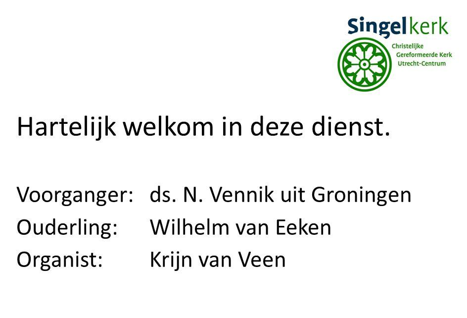 Vanmiddag begint de dienst om 17.00 uur. In deze dienst gaat dominee N. Vennik uit Groningen voor.