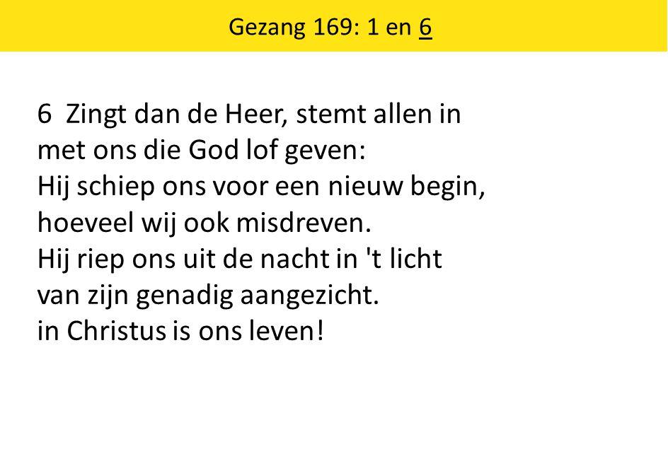 Psalm 27: 1, 4 en 7 1 Mijn licht, mijn heil is Hij, mijn God en H ERE .