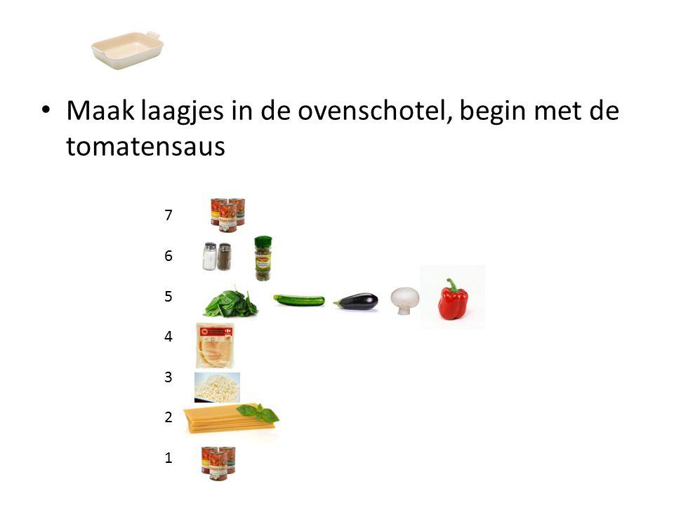 Maak laagjes in de ovenschotel, begin met de tomatensaus 76543217654321