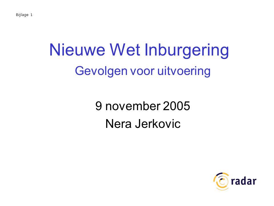 Nieuwe Wet Inburgering Gevolgen voor uitvoering 9 november 2005 Nera Jerkovic Bijlage 1