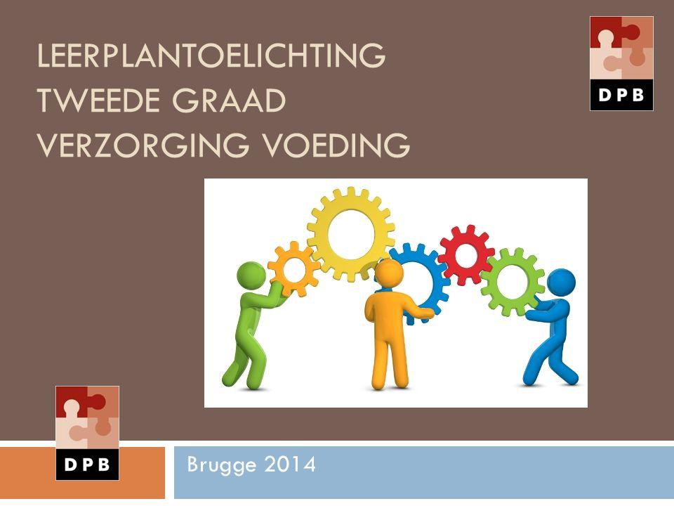 LEERPLANTOELICHTING TWEEDE GRAAD VERZORGING VOEDING Brugge 2014 1