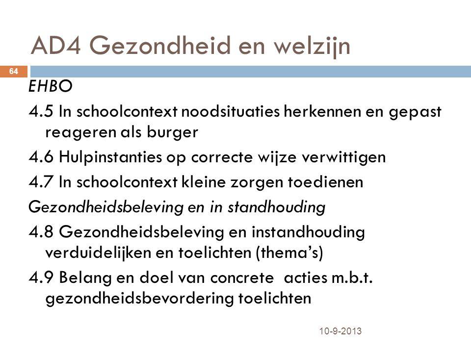 AD4 Gezondheid en welzijn 10-9-2013 64 EHBO 4.5 In schoolcontext noodsituaties herkennen en gepast reageren als burger 4.6 Hulpinstanties op correcte