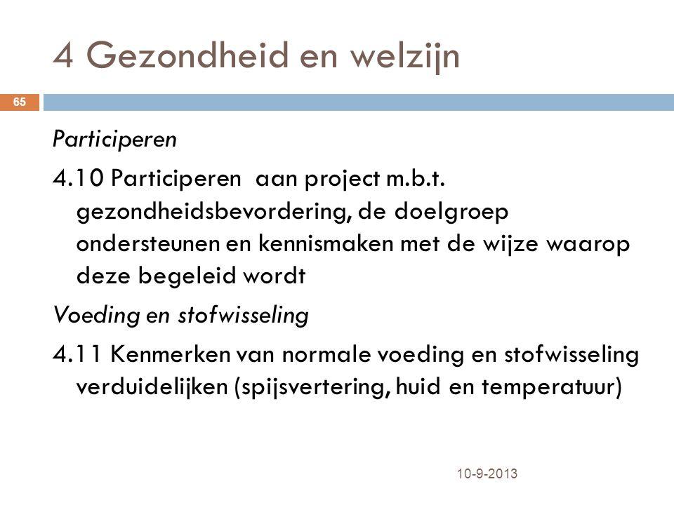 4 Gezondheid en welzijn 10-9-2013 65 Participeren 4.10 Participeren aan project m.b.t. gezondheidsbevordering, de doelgroep ondersteunen en kennismake