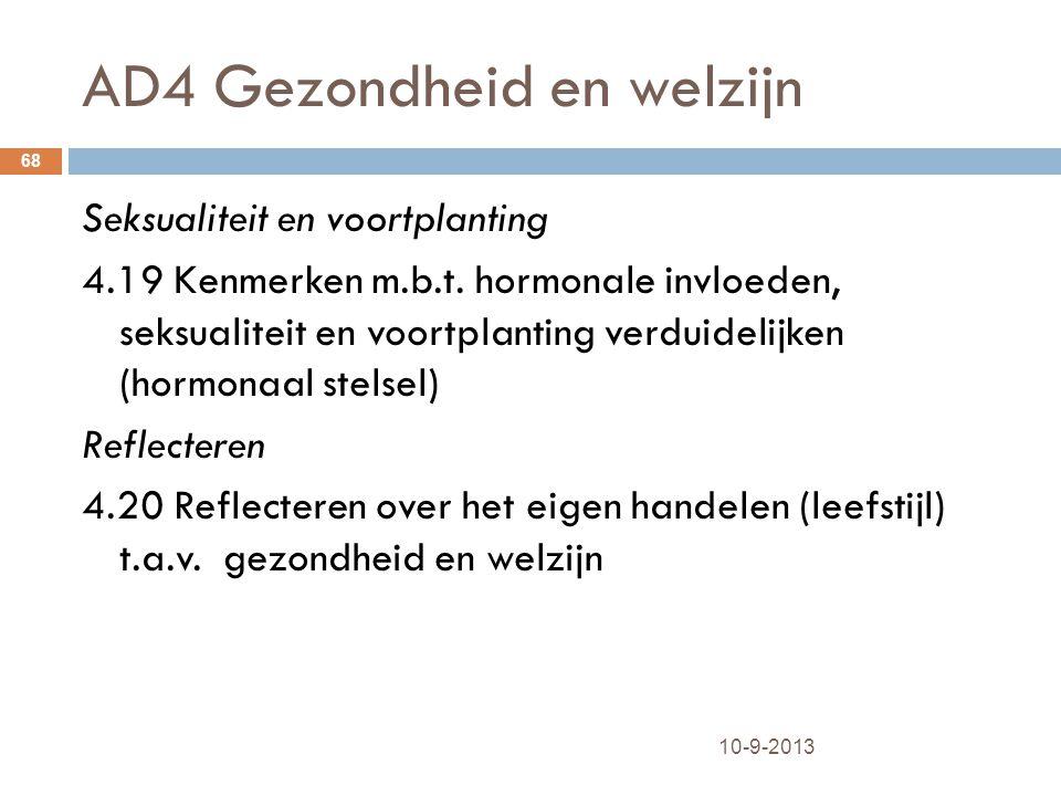 AD4 Gezondheid en welzijn 10-9-2013 68 Seksualiteit en voortplanting 4.19 Kenmerken m.b.t. hormonale invloeden, seksualiteit en voortplanting verduide