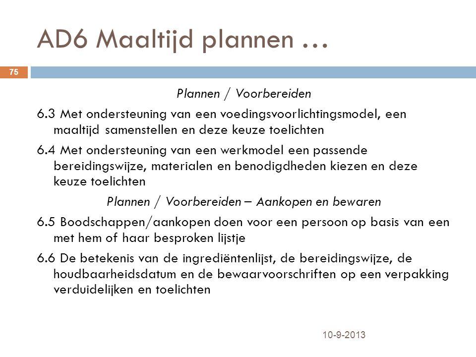 AD6 Maaltijd plannen … 10-9-2013 75 Plannen / Voorbereiden 6.3 Met ondersteuning van een voedingsvoorlichtingsmodel, een maaltijd samenstellen en deze
