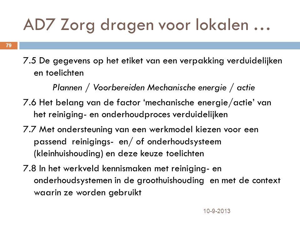 AD7 Zorg dragen voor lokalen … 10-9-2013 79 7.5 De gegevens op het etiket van een verpakking verduidelijken en toelichten Plannen / Voorbereiden Mecha