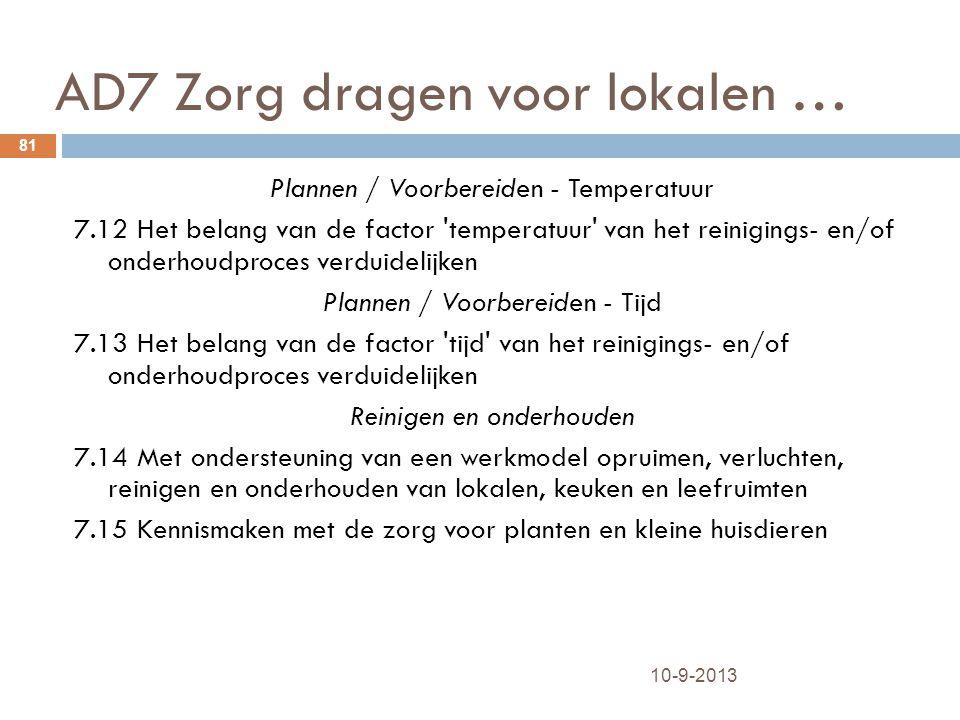 AD7 Zorg dragen voor lokalen … 10-9-2013 81 Plannen / Voorbereiden - Temperatuur 7.12 Het belang van de factor 'temperatuur' van het reinigings- en/of