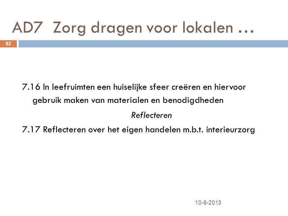 AD7 Zorg dragen voor lokalen … 10-9-2013 82 7.16 In leefruimten een huiselijke sfeer creëren en hiervoor gebruik maken van materialen en benodigdheden
